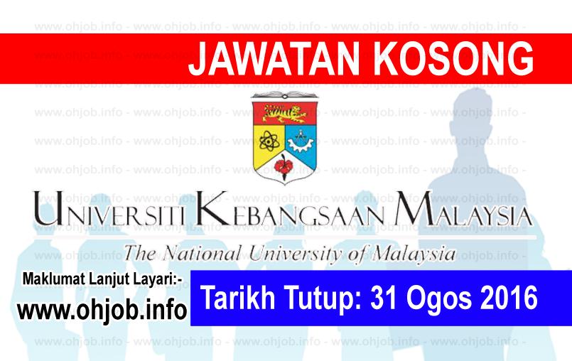 Jawatan Kerja Kosong Universiti Kebangsaan Malaysia (UKM) logo www.ohjob.info ogos 2016