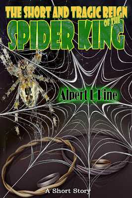 The Short and Tragic Reign of the Spider King - a short story