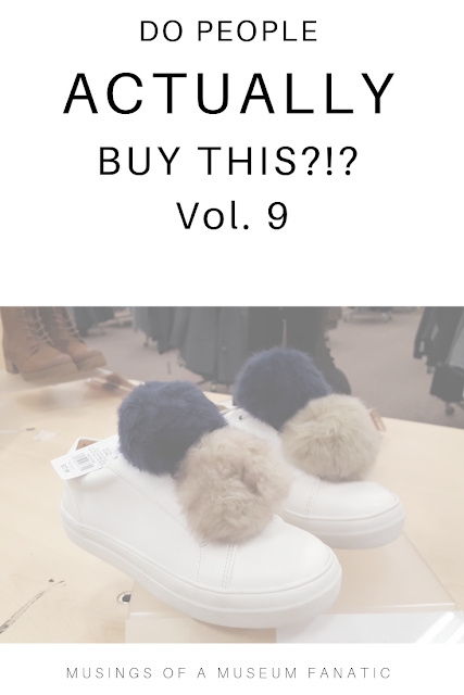 Do People Actually Buy This? Vol. 9 by Musings of a Museum Fanatic