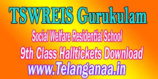 TSWREIS Gurukulam Social Welfare Residential School 9th Class Halltickets Download