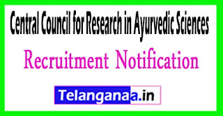 Central Council for Research in Ayurvedic Sciences CCRAS Recruitment Notification 2017