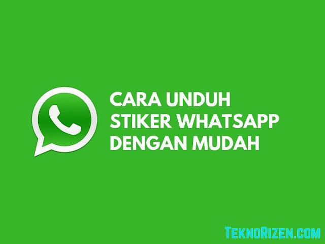 Cara Download Stiker Whatsapp Dengan Mudah Teknorizen Com