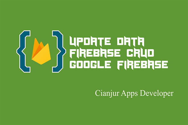 CRUD Firebase Realtime Database (5): Membuat Fungsi Update Data
