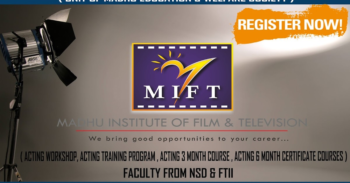 ADMISSION OPEN : MADHU INSTITUTE OF FILM & TELEVISION ( MIFT ...