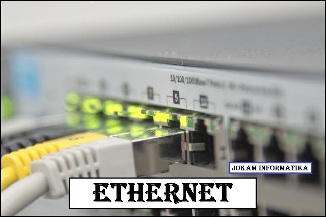Ethernet : Pengertian, Jenis Dan Cara Kerja - JOKAM INFORMATIKA
