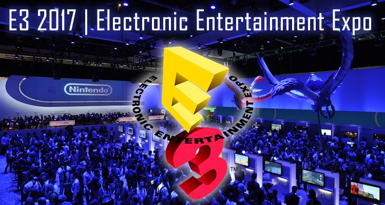 E3 2017, la mayor presentación de videojuegos