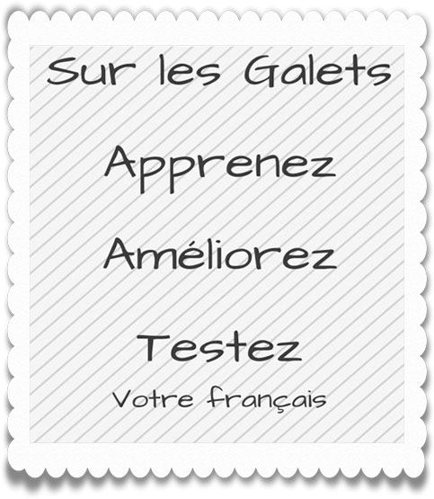 http://www.cia-france.com/francais-et-vous/sur_les_galets/