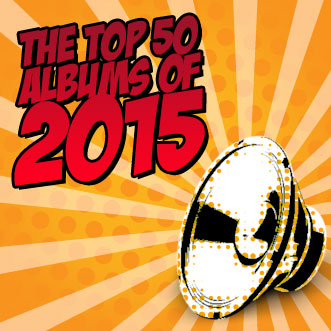 The Top 50 Albums of 2015 (according to me)