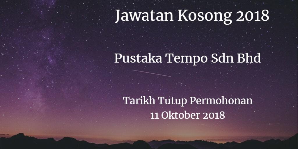 Jawatan Kosong Pustaka Tempo Sdn Bhd 11 Oktober 2018