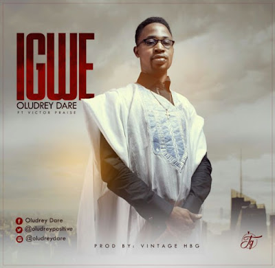 Music: Oludrey Dare Ft. Victor Praise – Igwe