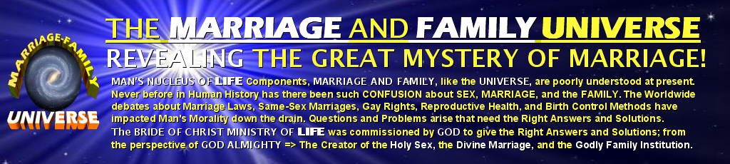 The MARRIAGE AND FAMILY UNIVERSE: The TRUE MEANING OF