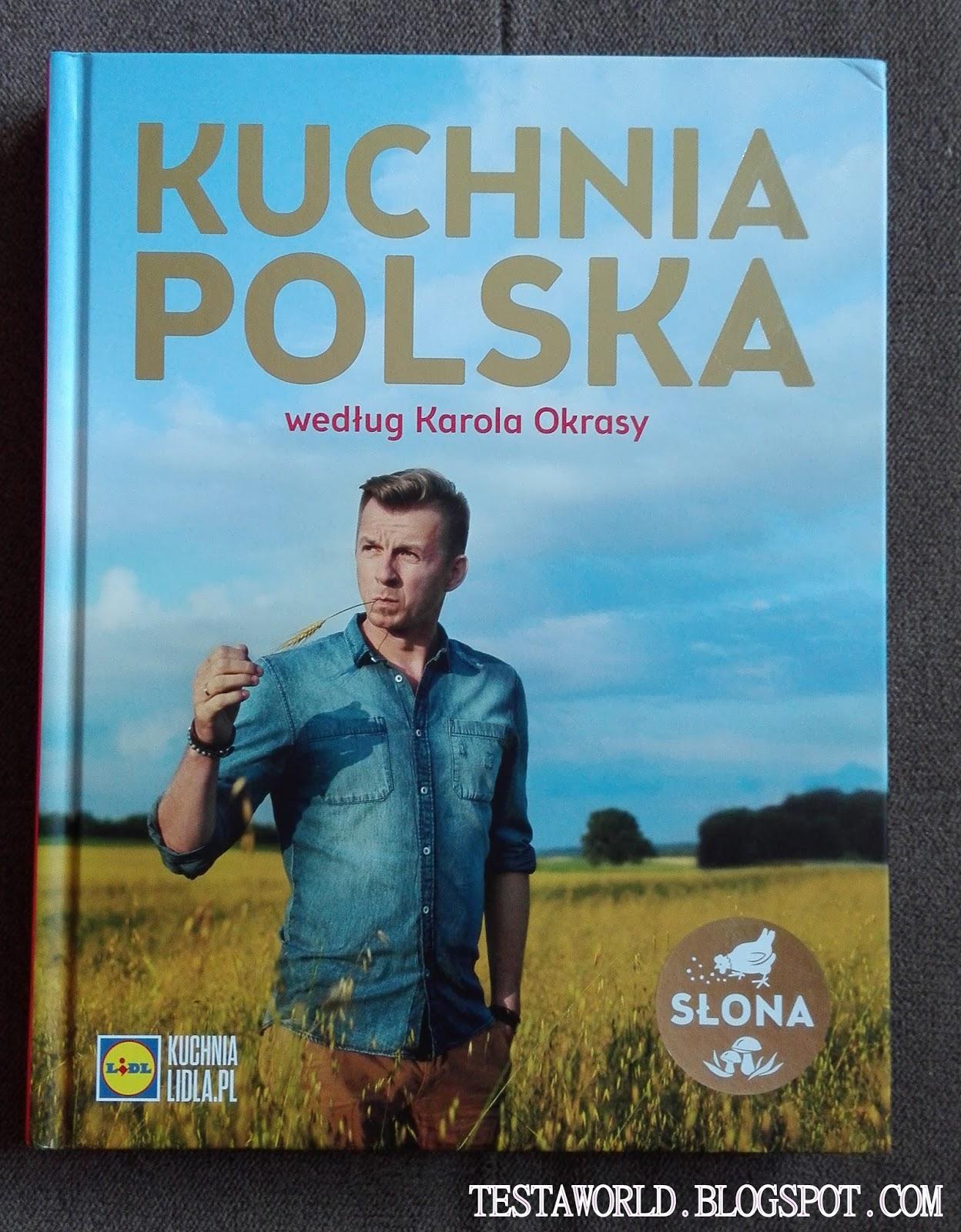 Kuchnia Polska Wedlug Karola Okrasy Ksiazka Lidla