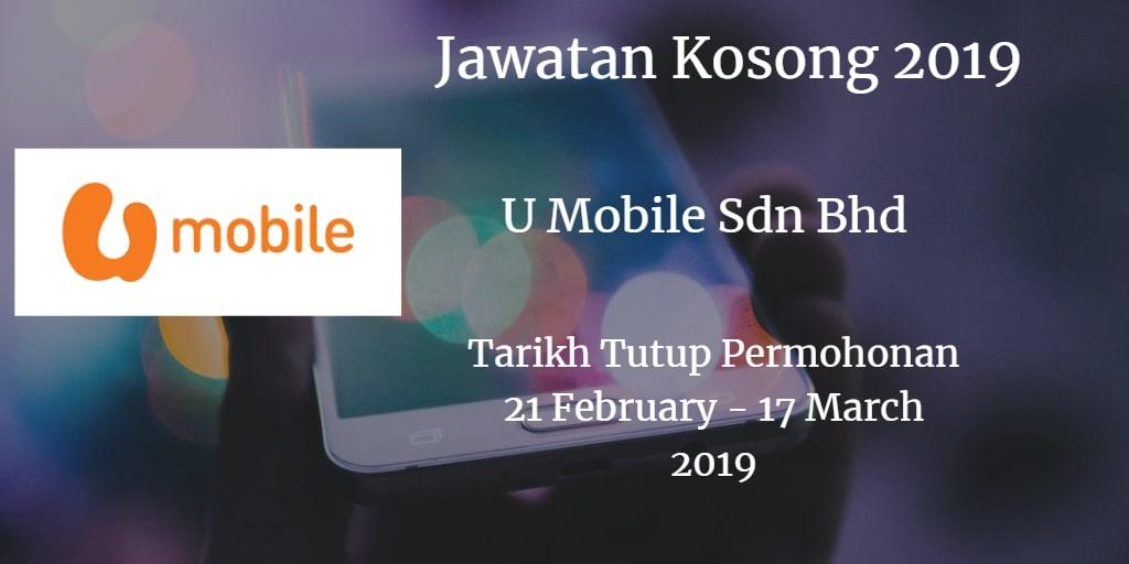 Jawatan Kosong U Mobile Sdn Bhd 21 February - 17 March 2019
