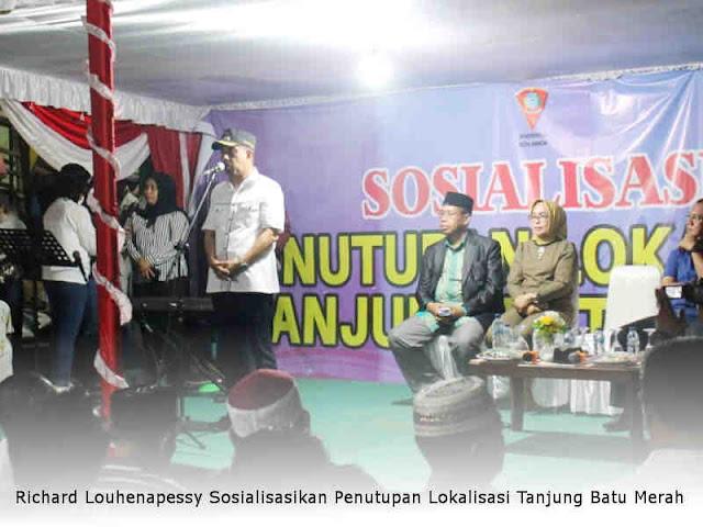 Richard Louhenapessy Sosialisasikan Penutupan Lokalisasi Tanjung Batu Merah