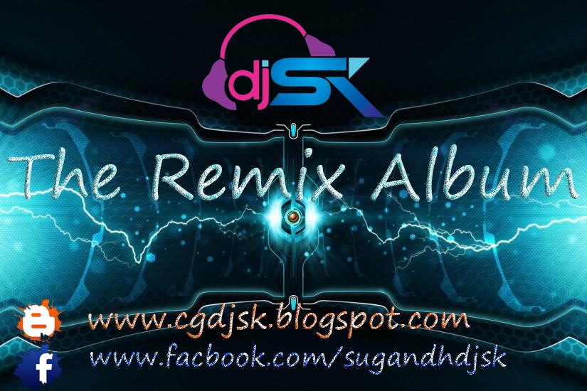 CG DJ SK : THE REMIX ALBUM CG DJ SK