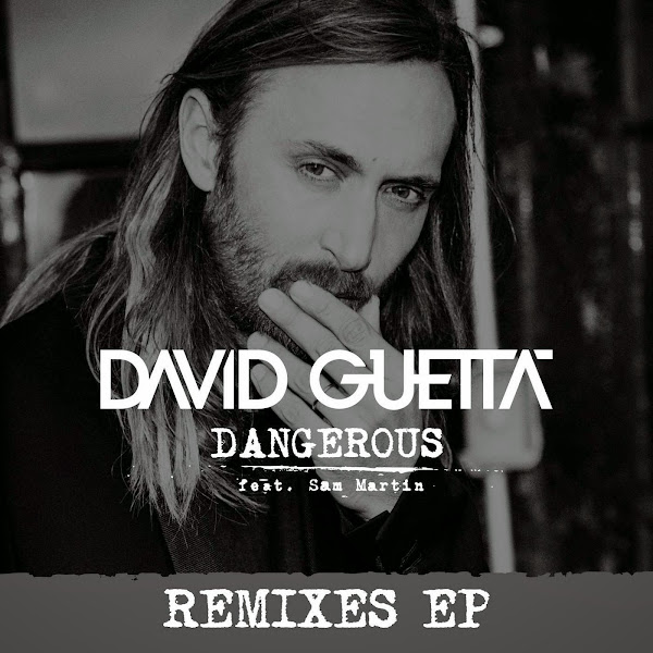 David Guetta - Dangerous (feat. Sam Martin) [Remixes EP] Cover