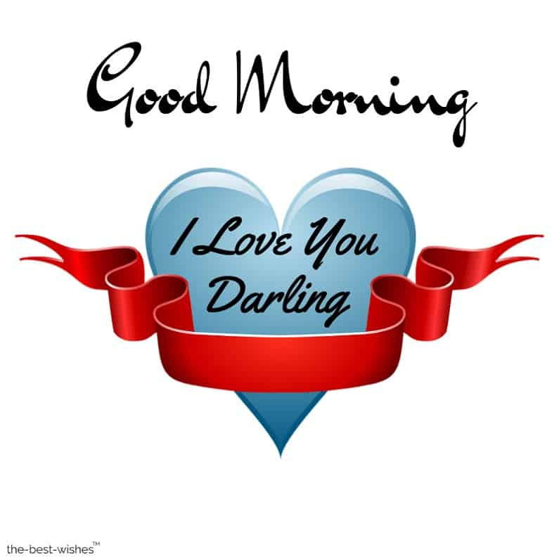 good morning darling love you