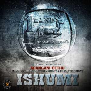 Abangani Bethu Feat. Formation Boyz, Smash Oconsayo & Mholy Ghost - Ishumi