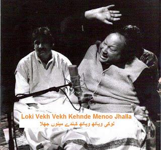 Download Mp3 Loki Vekh Vekh Kehnde Menoo Jhalla Qawwali by Ustad Nusrat Fateh Ali Khan