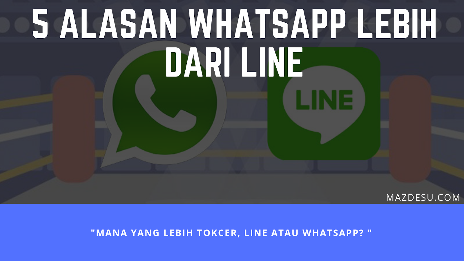 5 Alasan Whatsapp Lebih dari Line