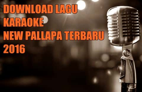 download lagu karaoke Dangdut koplo terbaru new Pallapa mp3