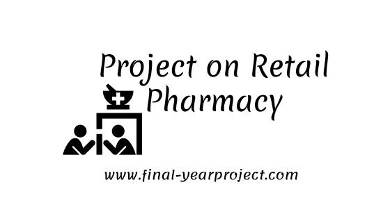 Project on Retail Pharmacy