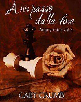 """Segnalazione: """"A un passo dalla fine"""" (Serie Anonymous #3) di Gaby Crumb"""