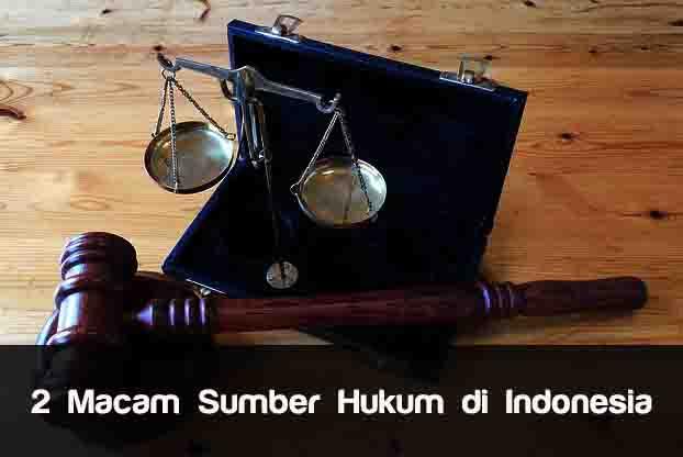 2 Macam Sumber Hukum di Indonesia