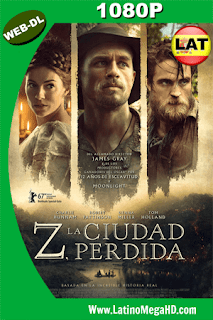 Z: La Ciudad Perdida  (2016) Latino HD WEB-DL 1080P - 2016