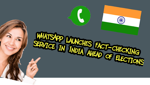 WhatsApp sends management to check the reality of pre-election decisions in India