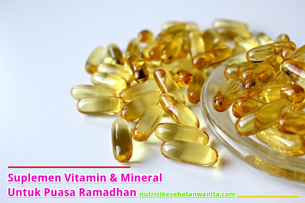 Suplemen Vitamin dan Mineral Selama Puasa Ramadhan