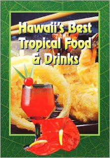 Hawaii's Best Tropical Food and Drinks Cookbook