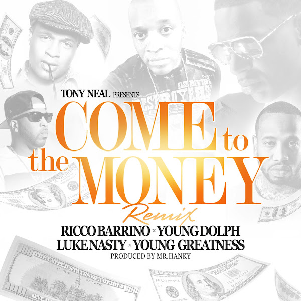 Young Dolph, Young Greatness, DJ Luke Nasty & Tony Neal - Come to the Money (Remix) [feat. Ricco Barrino] - Single  Cover