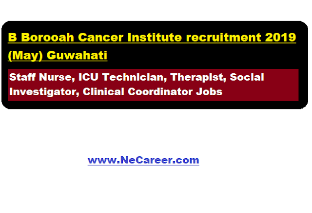 B Borooah Cancer Institute Recruitment 2019 (May)