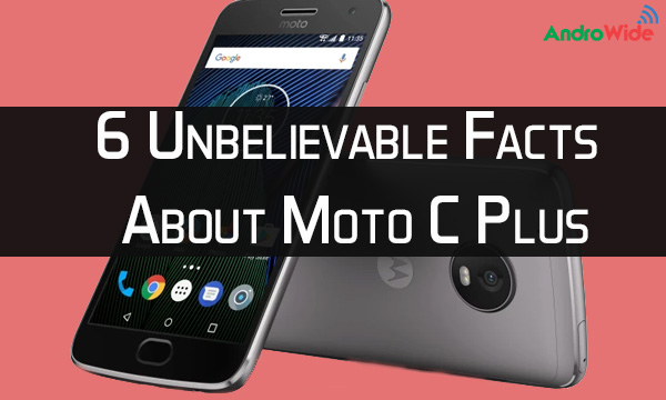 moto c plus facts