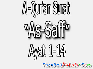 Bacaan Surat As-Saff, Al-Qur'an Surat As-Saff, terjemahan Surat As-Saff, arti Surat As-Saff, Latin Surat As-Saff, Arab Surat As-Saff, Surat As-Saff