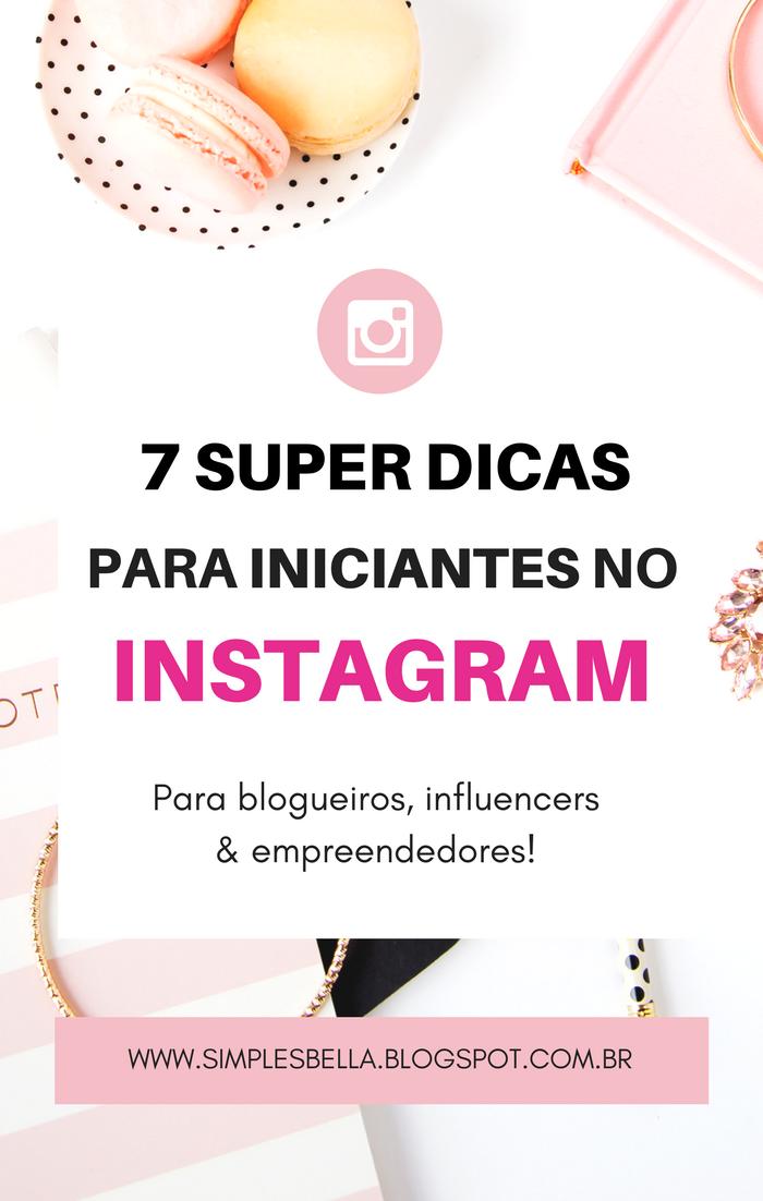 7 Super dicas para blogueiros iniciantes no Instagram