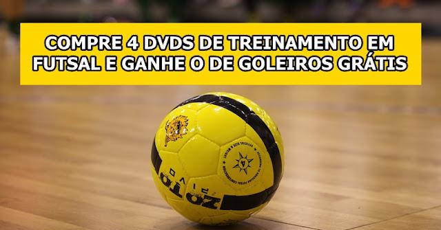 Promoção: 4 dvds de Futsal com bônus
