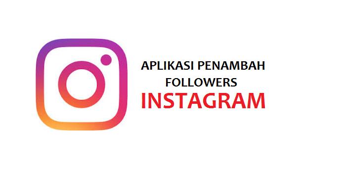 Aplikasi Penambah Followers Instagram Terbaik 2018