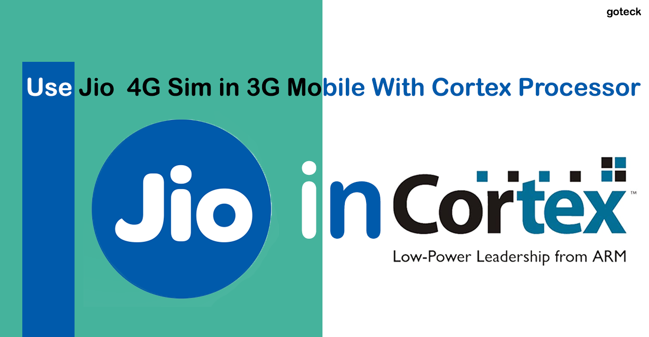 How to use jio 4G sim in 3G Mobile with Cortex Processor