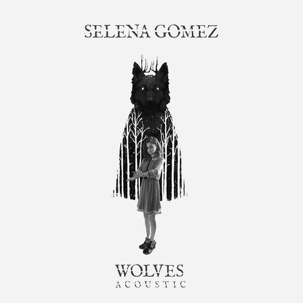 Selena Gomez – Wolves (Acoustic) – Single [iTunes Rip AAC M4A]