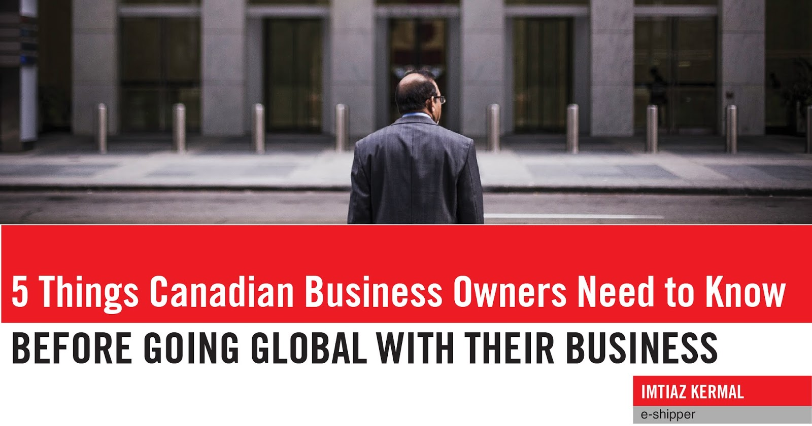 5 Things Canadian Business Owners Need to Know Before Going Global with their Business