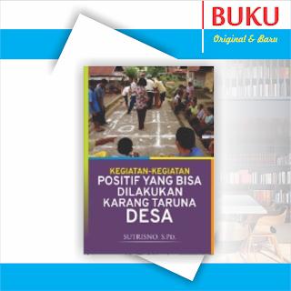 Buku Kegiatan-kegiatan Positif yang Bisa Dilakukan Karang Taruna Desa
