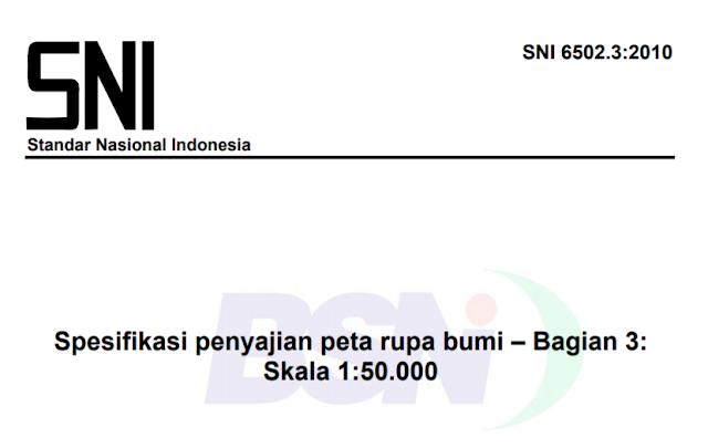 Standard Nasional Indonesia (SNI) Untuk Peta Rupabumi