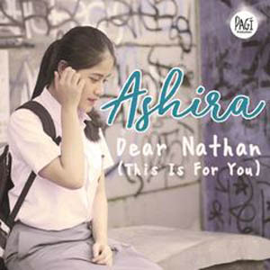 Dear Nathan (This Is For You) – Ashira