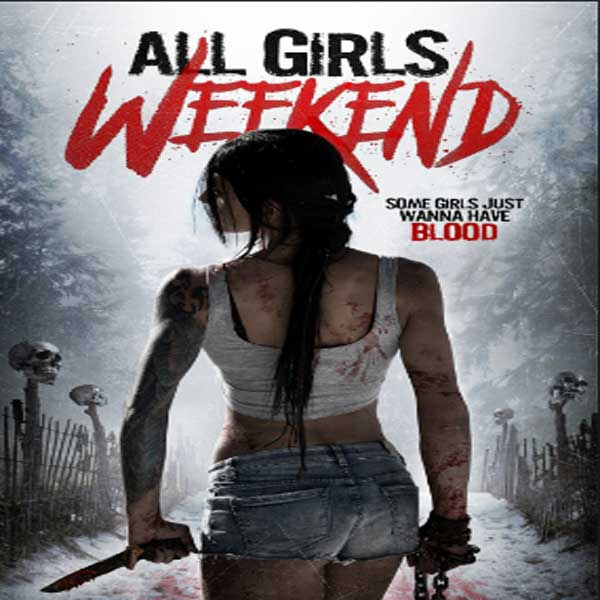 All Girls Weekend, Film All Girls Weekend, All Girls Weekend Synopsis, All Girls Weekend Trailer, All Girls Weekend Review, Download Poster Film All Girls Weekend 2016