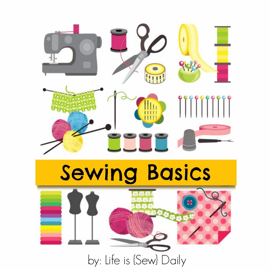 Life Is {Sew} Daily: {Sewing Basics}