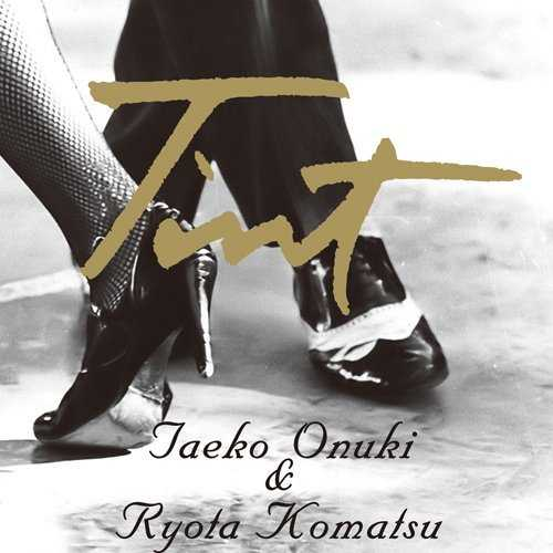 [Album] 大貫妙子&小松亮太 – Tint (2015.06.10/MP3/RAR)