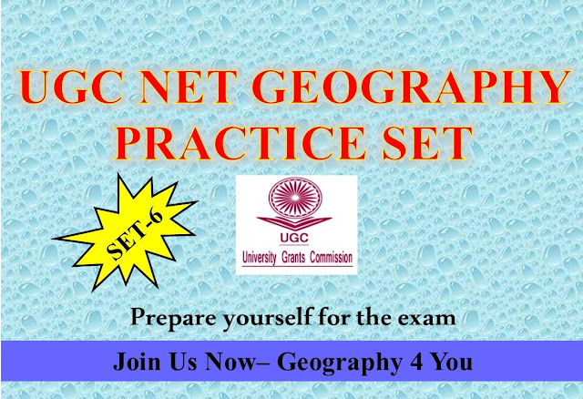 UGC-CBSE NET (GEOGRAPHY-80) PRACTICE SET-6