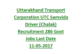 Uttarakhand Transport Corporation UTC Samvida Driver (Chalak) Recruitment 286 Govt Jobs Last Date 11-05-2017